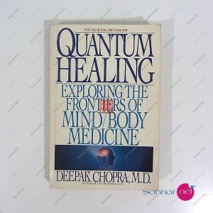QUANTUM HEALING, EXPLORING THE FRONTIERS OF MIND BODY MEDICINE – Deepak Chopra Kitap