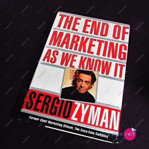 THE END OF MARKETING AS WE KNOW IT – Sergio Zyman Kitap