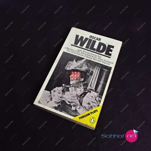LADY WINDERMERE'S FAN – A WOMAN OF NO IMPORTANCE – AN IDEAL HUSBAND – THE IMPORTANCE OF BEING EARNEST – SALOMÉ – Oscar Wilde Kitap