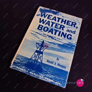 WEATHER, WATER AND BOATING – Donald A.Whelpley Kitap