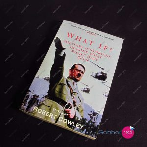 Kitap WHAT IF MILITARY HISTORIANS IMAGINE WHAT MIGHT HAVE BEEN – Robert Cowley