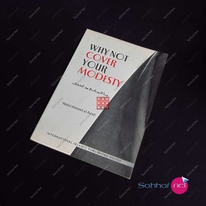 WHY NOT COVER YOUR MODESTY – Abdul-Kameed al-Balall Kitap