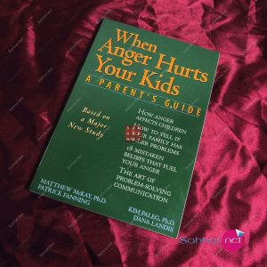 WHEN ANGER HURTS YOUR KIDS Kitap