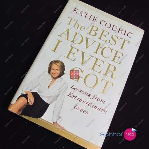 THE BEST ADVICE I EVER GOT – Katie Couric Kitap
