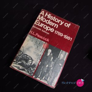 A MODERN HISTORY OF MODERN EUROPE 1789-1981 – H.L.Peacock Kitap