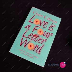 LOVE IS A FOUR LETTER WORD – Claire Calman Kitap