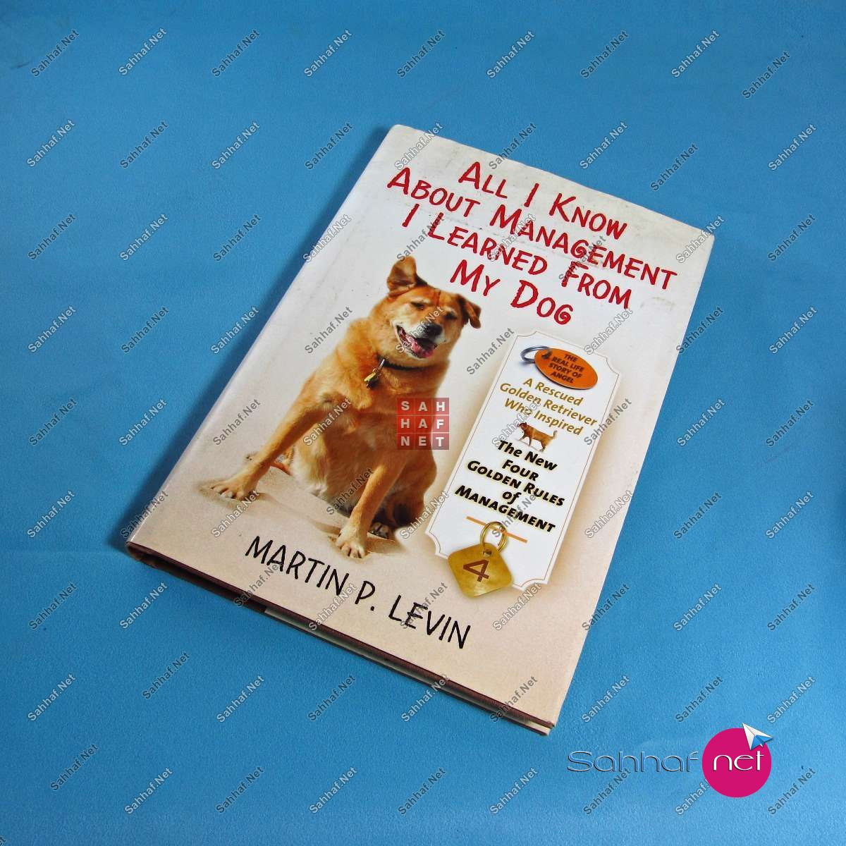ALL I KNOW ABOUT MANAGEMENT I LEARNED FROM MY DOGS – Martin P.Levin Kitap