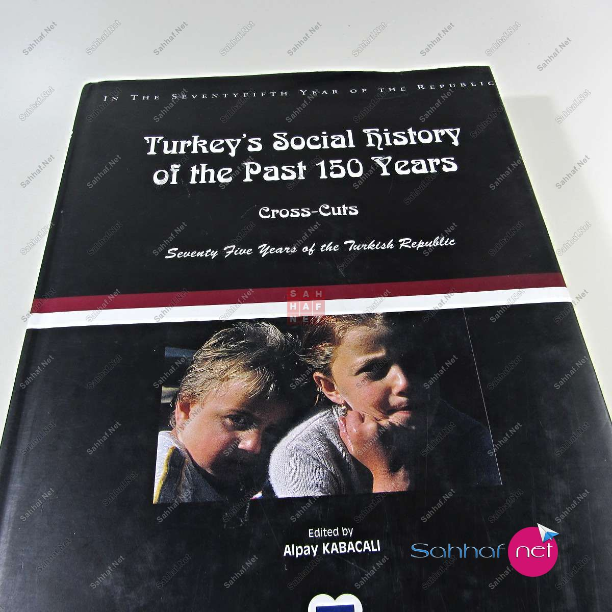 TURKEY'S SOCIAL HISTORY OF THE PAST 150 YEARS Kitap